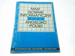 MAŁY SŁOWNIK INFORMATYCZNY ANGIELSKO-POLSKI 1991