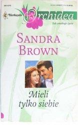 MIELI TYLKO SIEBIE - Sandra Brown 1999