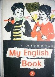 MY ENGLISH BOOK II ROK NAUKI - Jan Mickunas 1973