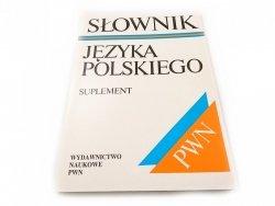 SŁOWNIK JĘZYKA POLSKIEGO. SUPLEMENT 1993