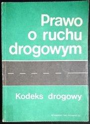 PRAWO O RUCHU DROGOWYM. KODEKS DROGOWY 1984