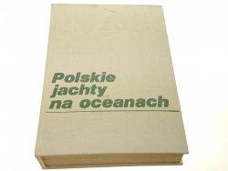 POLSKIE JACHTY NA OCEANACH - A. Kaszowski 1981
