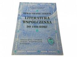 LITERATURA WSPÓŁCZESNA DO 1956 ROKU - Olszaniecka