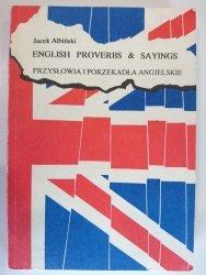ENGLISH PROVERBS AND SAYINGS - Jacek Albiński 1991