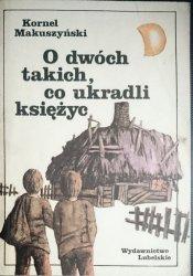 O DWÓCH TAKICH, CO UKRADLI KSIĘŻYC - Makuszyński