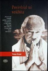 POWIEDZIAŁ MI WRÓŻBITA - Tiziano Terzani 1995