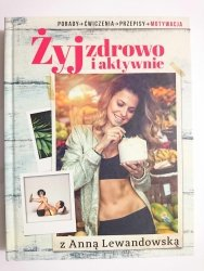 ŻYJ ZDROWO I AKTYWNIE - Anna Lewandowska 2014