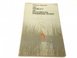OD HAŃCZY DO AUSTRALIJSKIEJ THOMSON RIVER (1988)