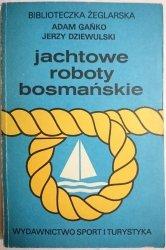 JACHTOWE ROBOTY BOSMAŃSKIE - Adam Gańko 1987