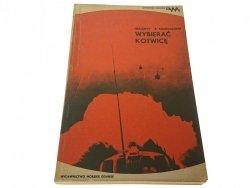 WYBIERAĆ KOTWICĘ - Walenty Z. Milenuszkin 1984