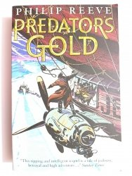 PREDATORS GOLD - Philip Reeve 2004