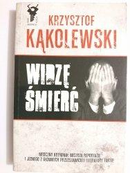 WIDZĘ ŚMIERĆ - Krzysztof Kąkolewski 2011
