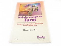 INITIATION PRATIQUE AU TAROT - Claude Darche 1992