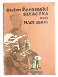 SIŁACZKA, NAGI BRUK - Stefan Żeromski 1982