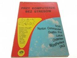 PRZY KOMPUTERZE BEZ STRESÓW - Janusz Bielec 1993