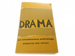 DRAMA. AN INTRUDUCTORY ANTHOLOGY Otto Reinert 1961