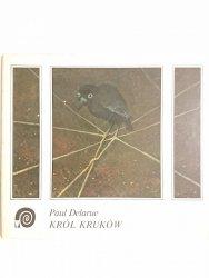 KRÓL KRUKÓW - Paul Delarue 1980