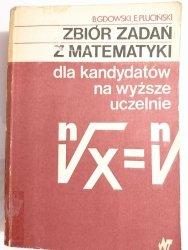 ZBIÓR ZADAŃ Z MATEMATYKI DLA KANDYDATÓW NA WYŻSZE UCZELNIE - B. Gdowski 1986