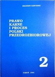 PRAWO KARNE I PROCES POLSKI PRZEDROZBIOROWEJ TOM 2