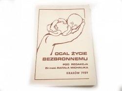 OCAL ŻYCIE BEZBRONNEMU - Red. Michalik 1989