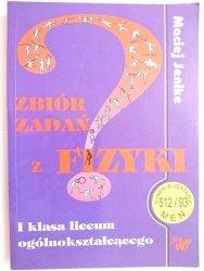 ZBIÓR ZADAŃ Z FIZYKI. I KLASA LICEUM - Maciej Jenike 1997