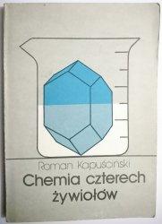 CHEMIA CZTERECH ŻYWIOŁÓW - Roman Kapuściński 1987