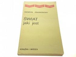 ŚWIAT JAKI JEST - Henryk Zdanowski (1979)