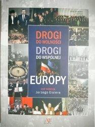 DROGI DO WOLNOŚCI. DROGI DO WSPÓLNEJ EUROPY 1945-2007