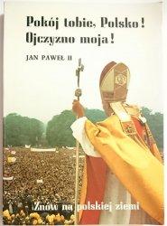 POKÓJ TOBIE, POLSKO! OJCZYZNO MOJA! - JAN PAWEŁ II 1983