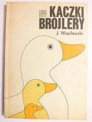 KACZKI BROJLERY - J. Wasilewski 1983