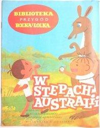 BIBLIOTEKA PRZYGÓD BOLKA I LOLKA. W STEPACH AUSTRALII - Leszek Mech 1975