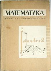 MATEMATYKA DLA KLASY IV i V TECHNIKUM PIĘCIOLETNIEGO 1970