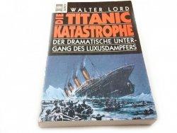 DIE TITANIC KATASTROPHE - Walter Lord 1992