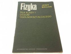 FIZYKA DLA KLASY I... - Jerzy Brojan 1990