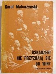 OSKARŻENI NIE PRZYZNAJĄ SIĘ DO WINY - Karol Małcużyński 1973