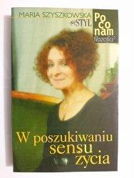 W POSZUKIWANIU SENSU ŻYCIA - Maria Szyszkowska 1998