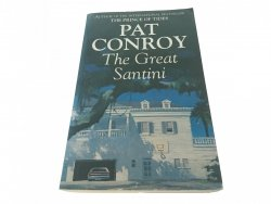 THE GREAT SANTINI - Pat Conroy