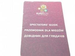 EURO 2012 SPECTATOR'S GUIDE. PRZEWODNIK DLA WIDZÓW