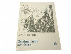 OSTATNIE RZĘDY NIE SŁYSZĄ - Zofia Badura