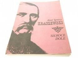 SIEROCE DOLE - Józef Ignacy Kraszewski 1990