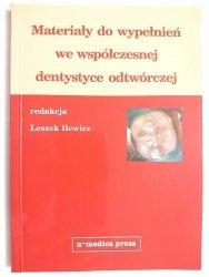 MATERIAŁY DO WYPEŁNIEŃ WE WSPÓŁCZESNEJ DENTYSTYCE ODTWÓRCZEJ 2003