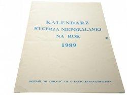 KALENDARZ RYCERZA NIEPOKALANEJ NA ROK 1989