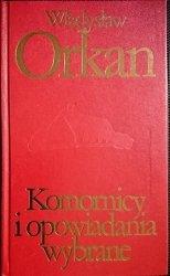 KOMORNICY I OPOWIADANIA WYBRANE - Orkan 1975