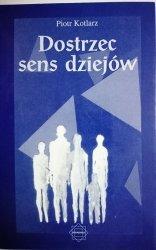 DOSTRZEC SENS DZIEJÓW - Piotr Kotlarz 1998