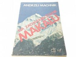 NA ZACHODNIEJ ŚCIANIE MAKALU Andrzej Machnik 1988
