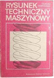 RYSUNEK TECHNICZNY MASZYNOWY - Tadeusz Dobrzański 1987