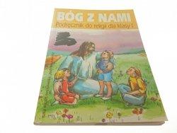 BÓG Z NAMI. PODRĘCZNIK DO RELIGII DLA KLASY I 2000