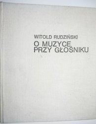 O MUZYCE PRZY GŁOŚNIKU - Witold Rudziński 1975
