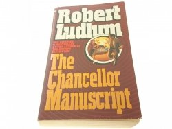 THE CHANCELLOR MANUSCRIPT - Robert Ludlum 1985