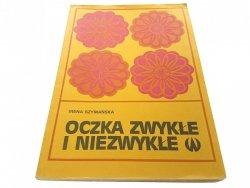 OCZKA ZWYKŁE I NIEZWYKŁE - Irena Szymańska 1977